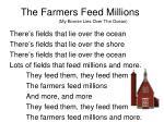 the farmers feed millions my bonnie lies over the ocean