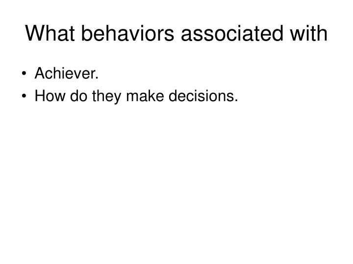 What behaviors associated with