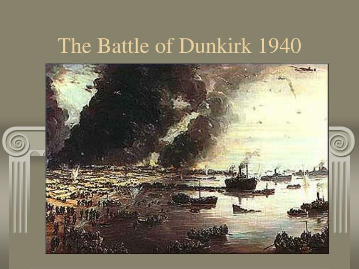 the battle of dunkirk An article about the evacuation of around 350,000 british, french and belgian troops from dunkirk.