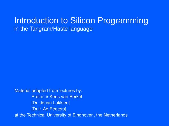 introduction to silicon programming in the tangram haste language n.