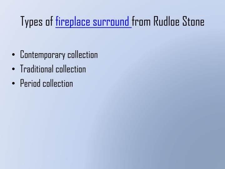 Types of fireplace surround from rudloe stone