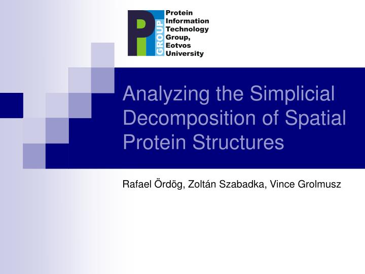 analyzing the simplicial decomposition of spatial protein structures n.