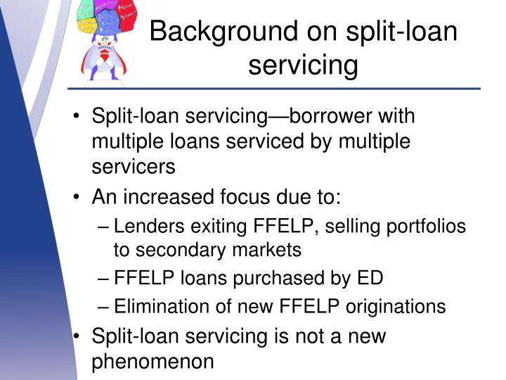 Background on split-loan servicing