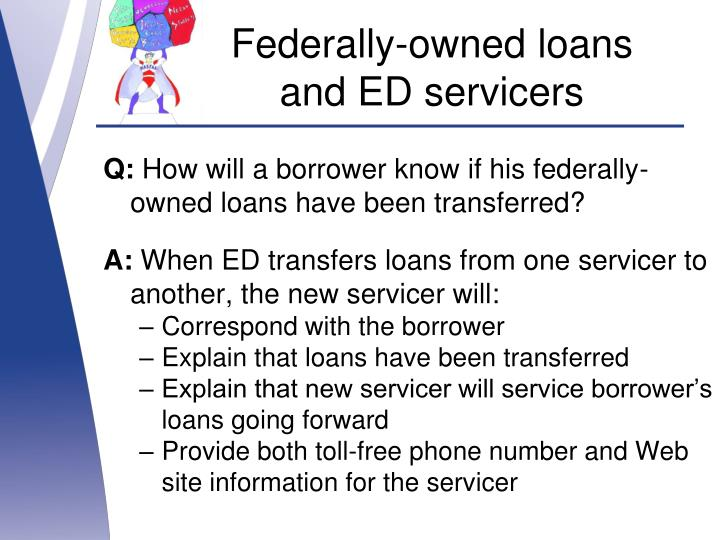 Federally-owned loans and ED servicers
