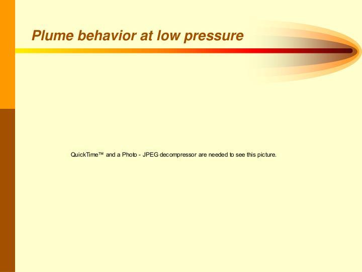 Plume behavior at low pressure