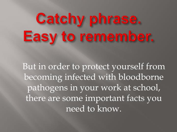 Catchy phrase easy to remember