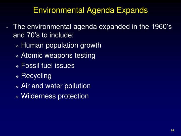 Environmental Agenda Expands