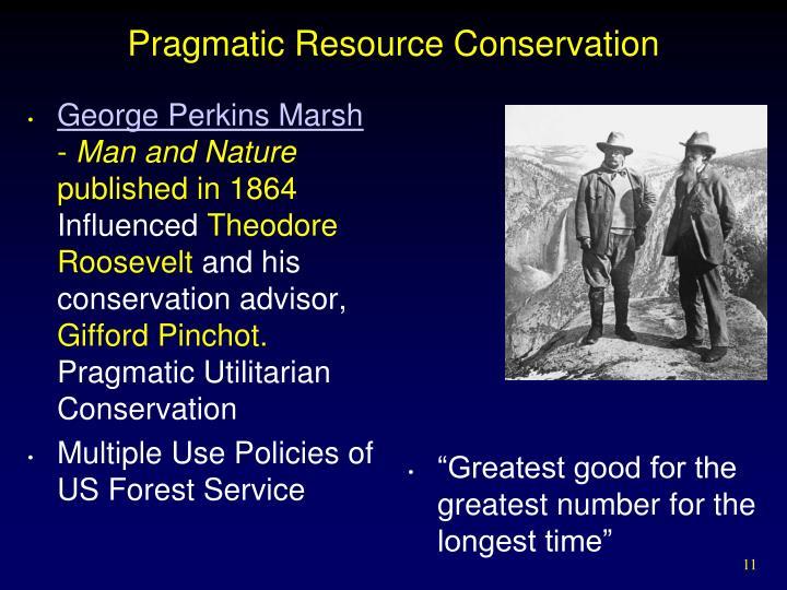 Pragmatic Resource Conservation