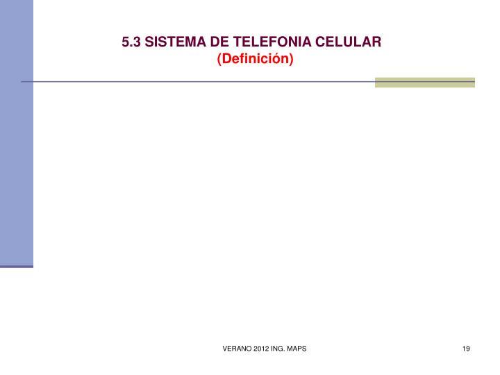 5.3 SISTEMA DE TELEFONIA CELULAR