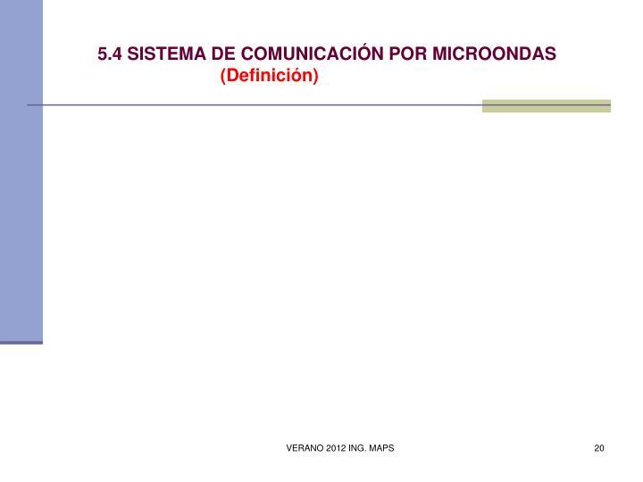 5.4 SISTEMA DE COMUNICACIÓN POR MICROONDAS