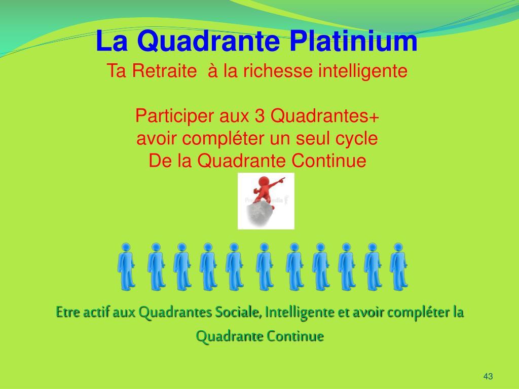 La Quadrante Platinium