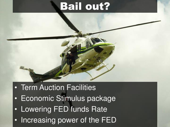 Bail out?