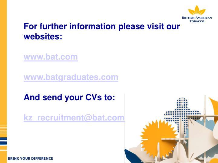 For further information please visit our websites: