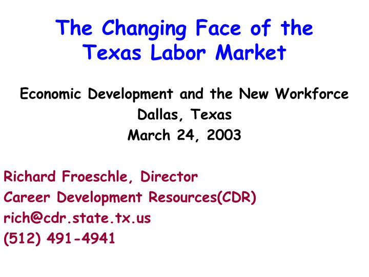 the changing face of the texas labor market n.