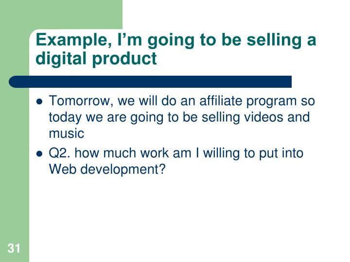 Example, I'm going to be selling a digital product