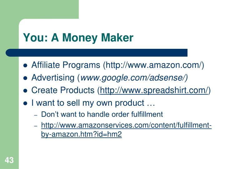 You: A Money Maker
