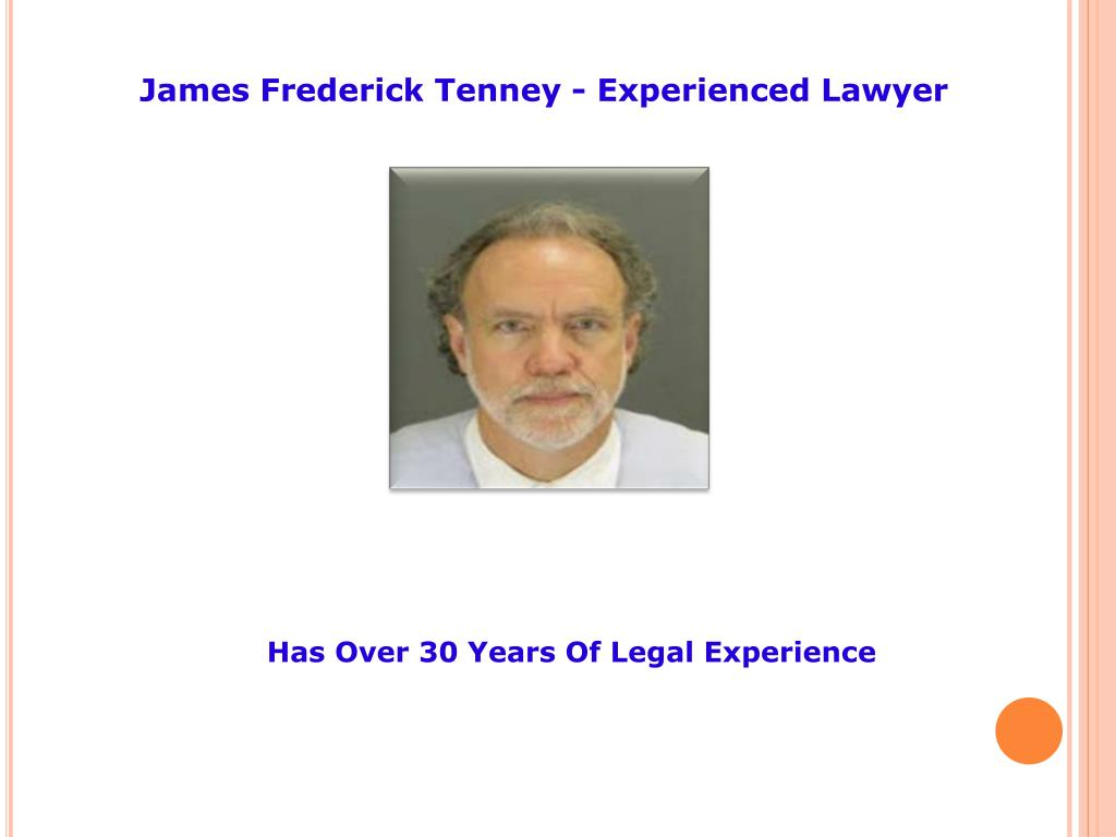 James Frederick Tenney - Experienced Lawyer