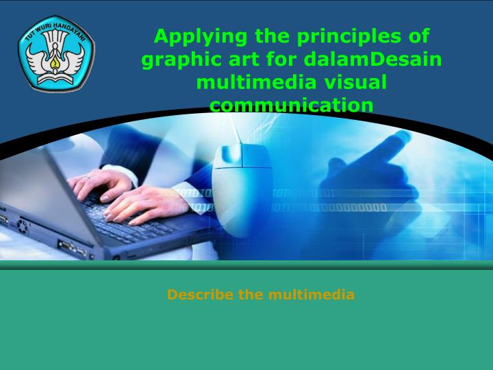 applying the principles of graphic art for dalamdesain multimedia visual communication n.