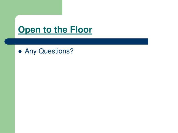 Open to the Floor