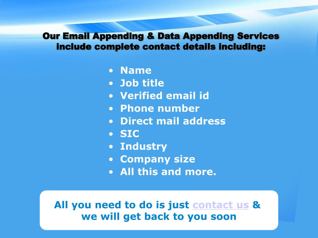 Our Email Appending & Data Appending Services include complete contact details including: