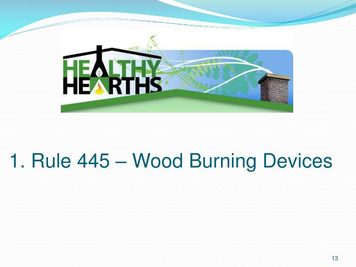 1. Rule 445 – Wood Burning Devices