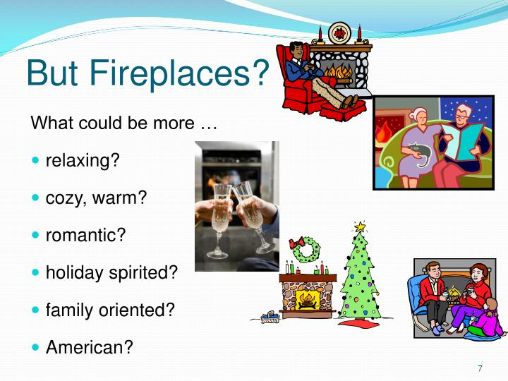 But Fireplaces?
