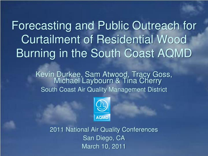 Forecasting and public outreach for curtailment of residential wood burning in the south coast aqmd