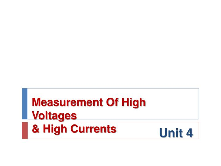 measurement of high voltages high currents n.