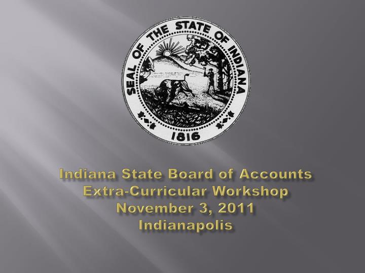 indiana state board of accounts extra curricular workshop november 3 2011 indianapolis n.