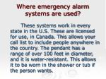 where emergency alarm systems are used