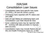 isir sar consolidation loan issues