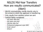 nslds mid year transfers how are results communicated alert