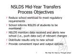 nslds mid year transfers process objectives