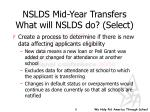 nslds mid year transfers what will nslds do select