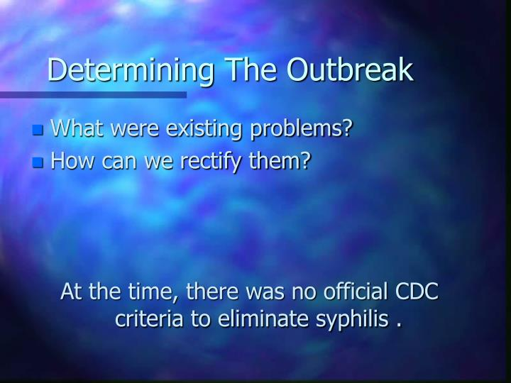 Determining The Outbreak