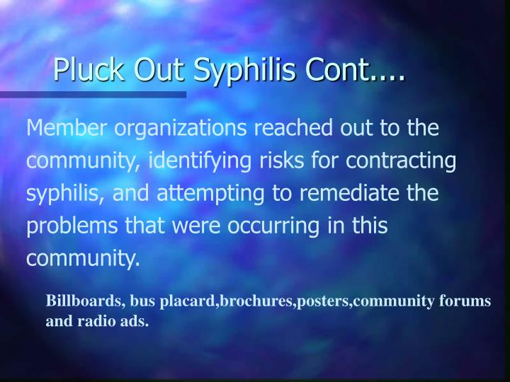 Pluck Out Syphilis Cont....