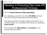 masters in procuring top level hr professionals entropy