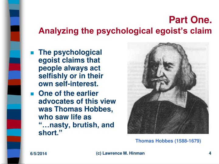 essay on psychological egoism Ethical egoism and self-interest essay psychological egoism is saying what people do, not what they should do it is ethical egoism that says what people should do.
