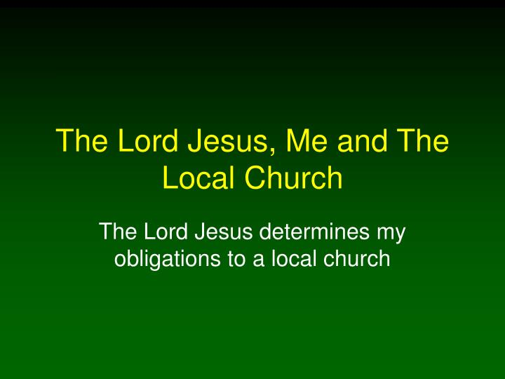 the lord jesus me and the local church n.