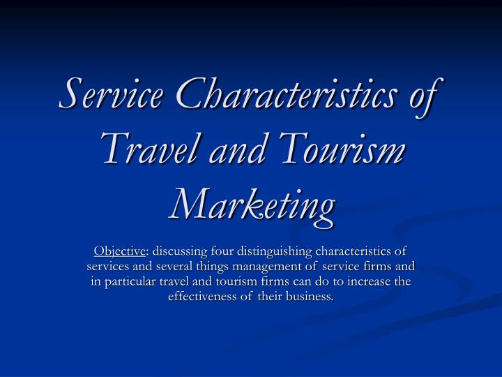 service characteristics of travel and tourism marketing n.