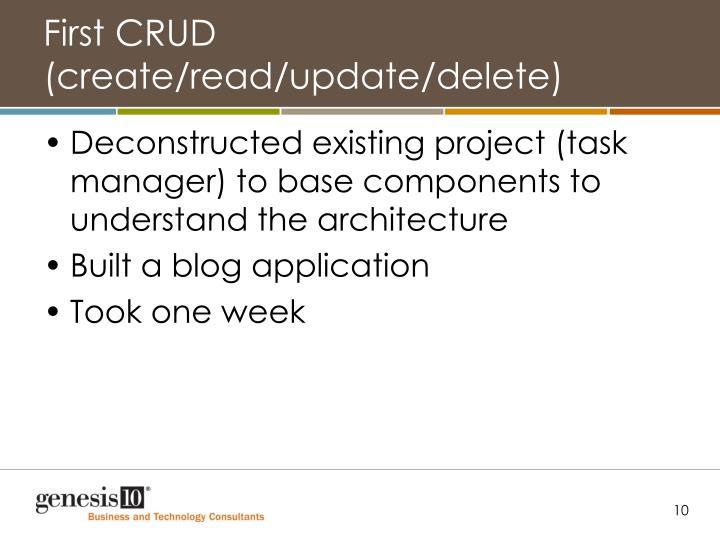 First CRUD (create/read/update/delete)