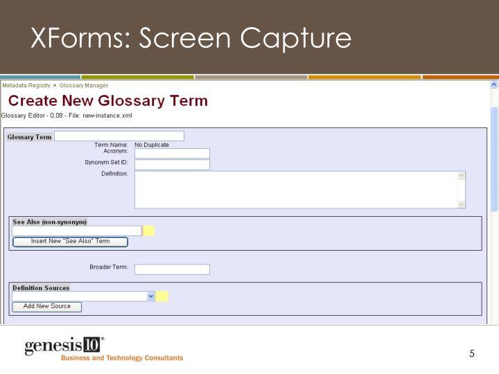 XForms: Screen Capture