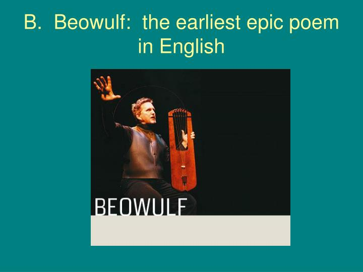 B.  Beowulf:  the earliest epic poem in English