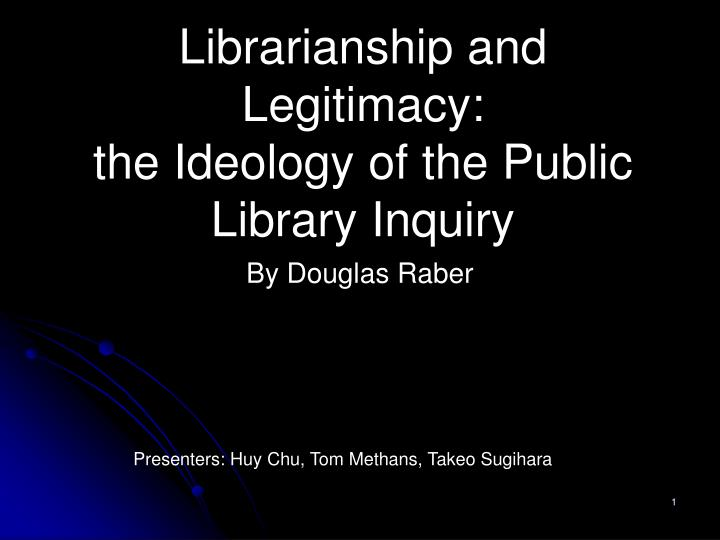 librarianship and legitimacy the ideology of the public library inquiry n.