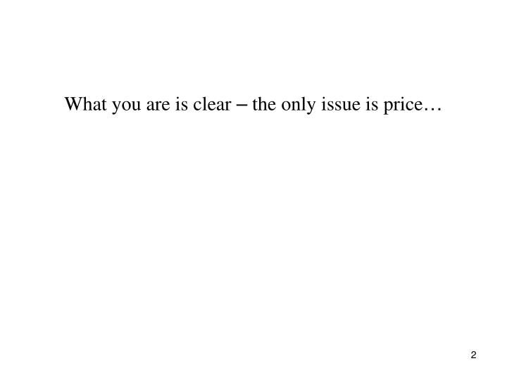 What you are is clear