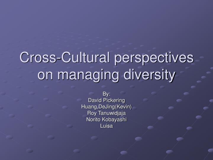 cross cultural management a perspective in Markus and kitayama (1991: p 224) hold that 'people in different cultures have strikingly different construals of the self, of others, and of the.