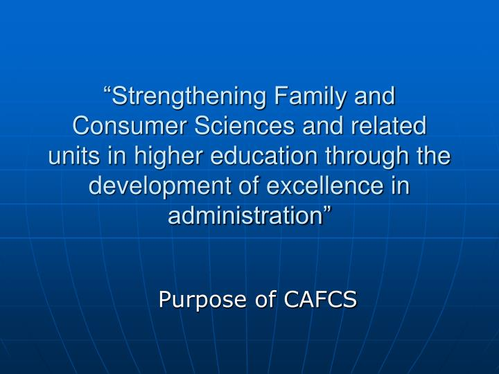 """Strengthening Family and Consumer Sciences and related units in higher education through the development of excellence in administration"""