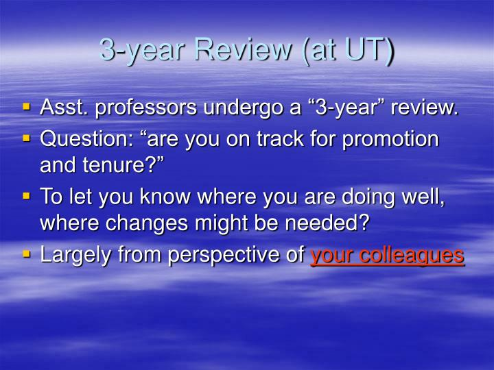 3-year Review (at UT)
