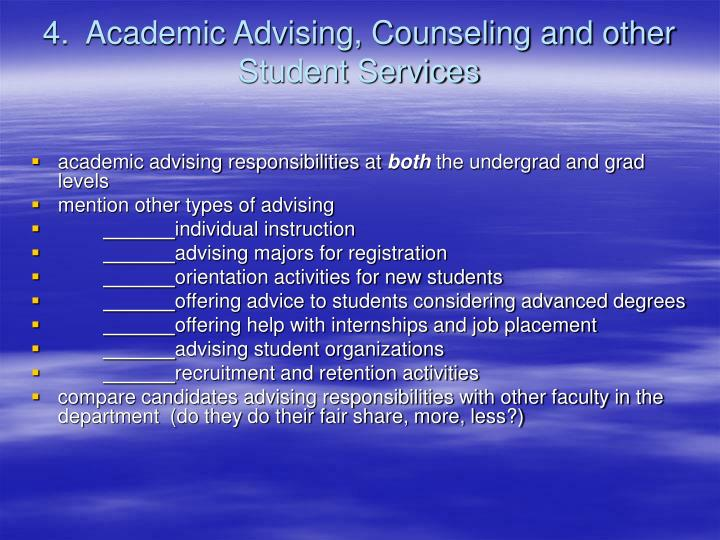 4.  Academic Advising, Counseling and other Student Services