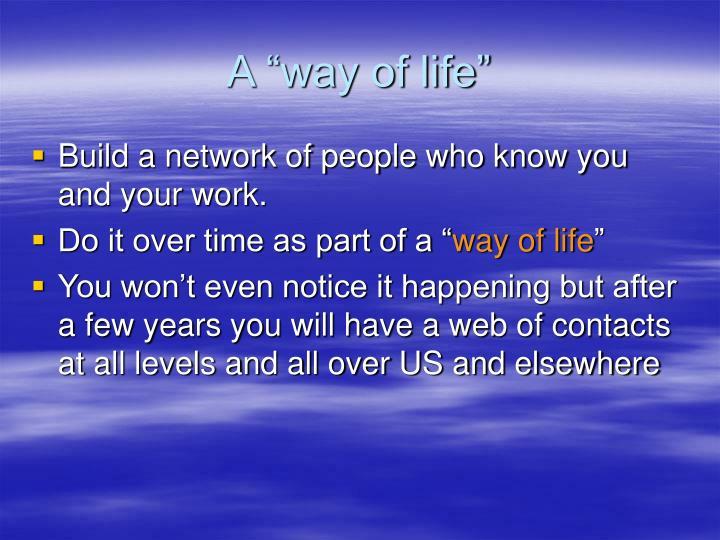 "A ""way of life"""